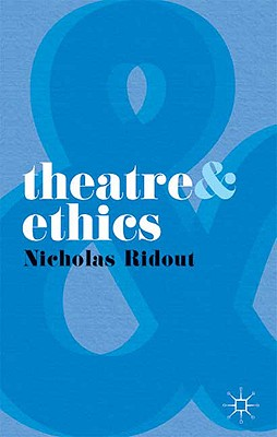 Theatre & Ethics By Ridout, Nicholas