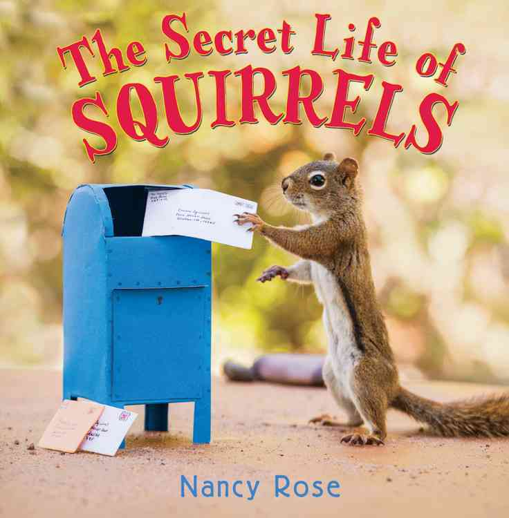 The Secret Life of Squirrels By Rose, Nancy