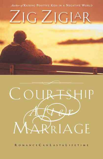 Courtship After Marriage By Ziglar, Zig