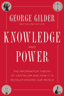 Knowledge and Power By Gilder, George